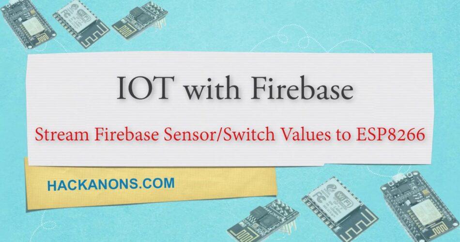 iot firebase streaming