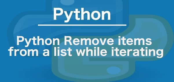How to remove items from a list while iterating